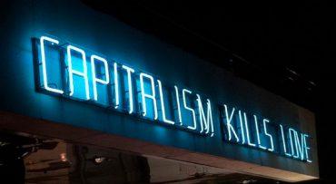 Der Kapitalismus tötet die Liebe