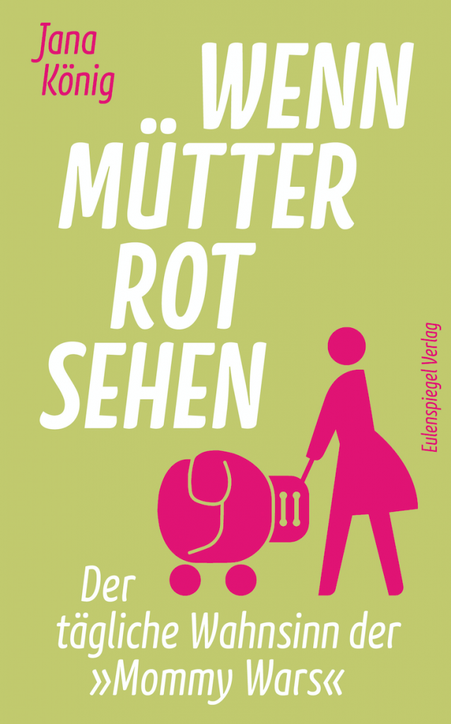 MAMA BERLIN Mommy Wars Jana Koenig