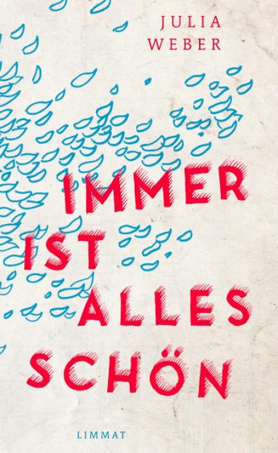 Immer ist alles schön Limmat Verlag