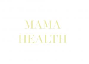 MAMA HEALTH