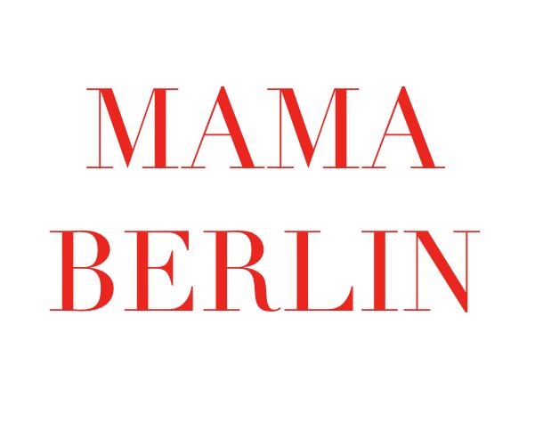 MAMA BERLIN